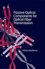 Passive Optical Components for Optical Fiber Transmission