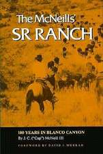 The McNeills' Sr Ranch:  100 Years in Blanco Canyon