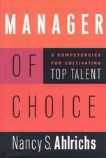 Manager of Choice: 5 Competencies for Cultivating Top Talent