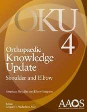 Orthopaedic Knowledge Update:  Shoulder and Elbow 4 (Oku)