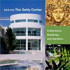 Seeing the Getty Center – Collections, Building, and Gardens