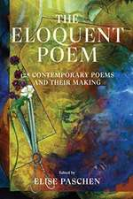 The Eloquent Poem – 128 Contemporary Poems and Their Making