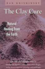 The Clay Cure:  Natural Healing from the Earth
