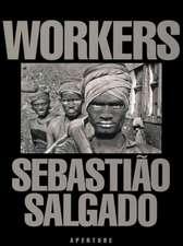 Sebastiao Salgado: Workers