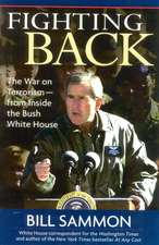 Fighting Back:  The War on Terrorism - From Inside the Bush White House