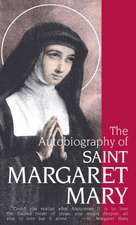 The Autobiography of St. Margaret Mary Alacoque:  The Key to Salvation