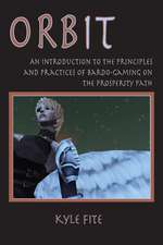 Orbit: An Introduction to the Principles and Practices of Bardo-Gaming on the Prosperity Path