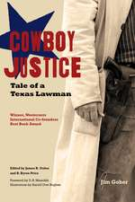 Cowboy Justice: Tale of a Texas Lawman