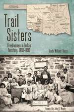 Trail Sisters: Freedwomen in Indian Territory, 1850–1890