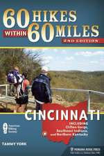 60 Hikes Within 60 Miles:  Including Clifton Gorge, Southeast Indiana, and Northern Kentucky