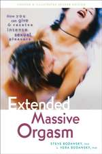 Extended Massive Orgasm:  How You Can Give & Receive Intense Sexual Pleasure