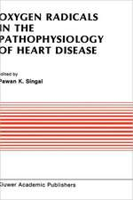 Oxygen Radicals in the Pathophysiology of Heart Disease