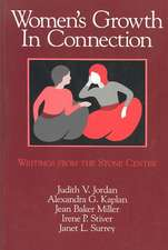 Women's Growth in Connection:  Writings from the Stone Center