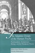 The Adaptive Design of the Human Psyche:  Psychoanalysis, Evolutionary Biology, and the Therapeutic Process