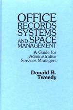 Office Records Systems and Space Management:  A Guide for Administrative Services Managers