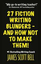 27 Fiction Writing Blunders - And How Not to Make Them!