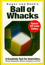Ball of Whacks:  A Creativity Tool for Innovators, Artist, Engineers, Writers, Designers, and You [With 30 Pyramid Magnetic Building BlocksW