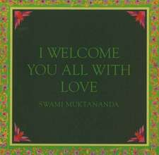 I Welcome You All With Love: 2nd Edition