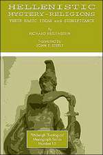 Hellenistic Mystery-Religions:  Their Basic Ideas and Significance