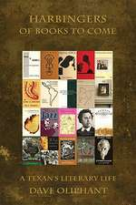 Harbingers of Books to Come:  A Texan's Literary Life