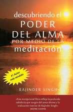 Descubriendo El Poder del Alma Por Medio de La Meditacion:  Dedicated to Those Who Are Not Ashamed of Economy