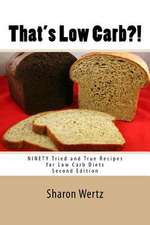 That's Low Carb?! Second Edition