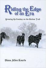 Riding the Edge of an Era:  Growing Up Cowboy on the Outlaw Trail