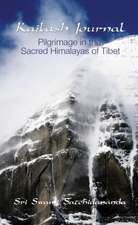 Kailash Journal:  Pilgrimage Into the Himalayas