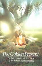 The the Golden Present:  Daily Inspriational Readings by Sri Swami Satchidananda