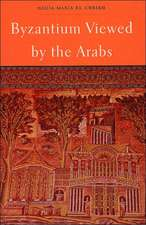 Byzantium Viewed by the Arabs