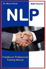 The Nlp Professional Practitioner Manual - Official Certification Manual