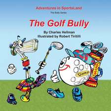 The Golf Bully:  The Card-Counters' Bible, and Complete Winning Guide