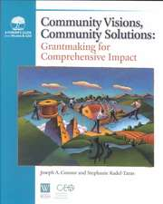 Community Visions, Community Solutions:  Grantmaking for Comprehensive Impact