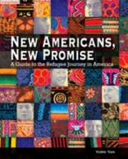 New Americans, New Promise:  A Guide to the Refugee Journey in America