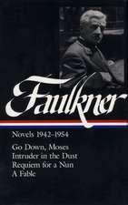 William Faulkner Novels 1942-54:  Novels 1942-1954
