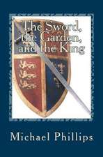 The Sword, the Garden, and the King