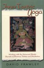 Inner Tantric Yoga:  Secrets of Mantras, Deities, and Meditation