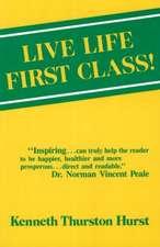 Live Life First Class