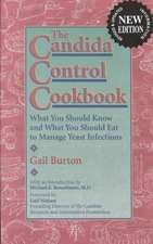 Candida Control Cookbook:  What You Should Know and What You Should Eat to Manage Yeast Infections