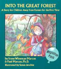 Into the Great Forest:  A Story for Children Away from Parents for the 1st Time