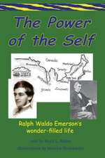 The Power of the Self Ralph Waldo Emerson's Wonder-Filled Life