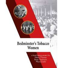 Thomas, H: Bedminster's Tobacco Women