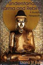 Understanding Karma and Rebirth:  A Buddhist Perspective