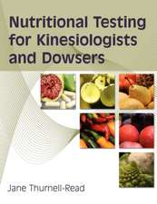 Nutritional Testing for Kinesiologists and Dowsers