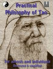 Practical Philosophy of Tao - For Teachers and Individuals
