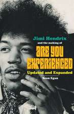 Jimi Hendrix and the Making of Are You Experienced