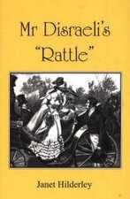 Mr Disraeli's 'Rattle'