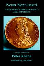 Never Nonplussed:  The Gentleman's & Gentlewoman's Guide to Perfection