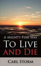 A Mighty Fine Way to Live and Die