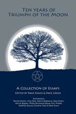 Ten Years of Truimph of the Moon:  A Collection of Essays